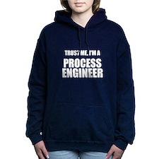 Trust Me, Im A Process Engineer Hooded Sweatshirt