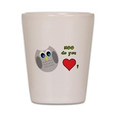 Hoo do you love? Shot Glass
