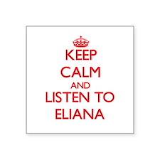 Keep Calm and listen to Eliana Sticker