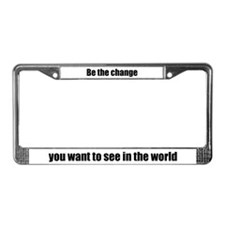 Be The Change (Mahatma Gandhi) License Plate Frame
