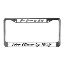 Too Clever By Half License Plate Frame