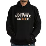 Come Be My Little Spoon Hoodie
