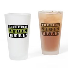 The Buck Stops Here Drinking Glass