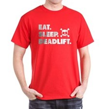 Eat. Sleep. Deadlift. T-Shirt