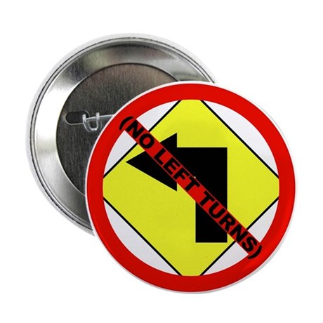 "No Left Turns 2.25"" Button (100 pack)"