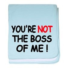 Youre not the boss of me baby blanket