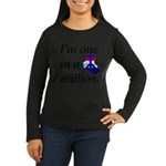 One in a Million Women's Long Sleeve Dark T-Shirt
