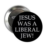 Jesus Was a Liberal Jew Button