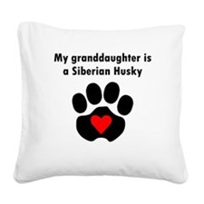 My Granddaughter Is A Siberian Husky Square Canvas