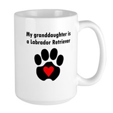 My Granddaughter Is A Labrador Retriever Mugs