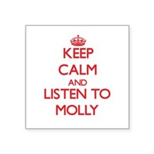Keep Calm and listen to Molly Sticker