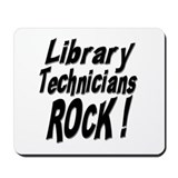 Library Techs Rock ! Mousepad