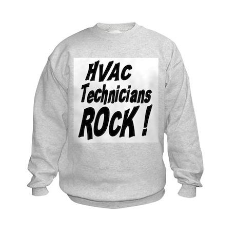 HVAC Techs Rock ! Kids Sweatshirt