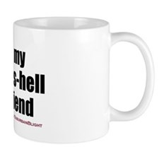 """Love My Sexy-As-Hell Girlfriend"" Small Mug"