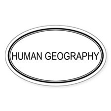 HUMAN GEOGRAPHY Oval Decal
