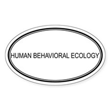 HUMAN BEHAVIORAL ECOLOGY Oval Decal