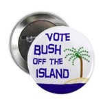 Vote Bush Off the Island Button (100 pack)
