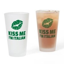 Kiss me I'm italian Drinking Glass