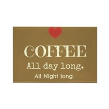 Coffee All Day Long Rectangle Magnet
