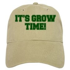 Its Grow Time Baseball Baseball Cap