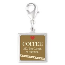 Coffee All Day Long Silver Square Charm