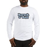 Barack &amp; Roll Long Sleeve T-Shirt