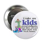 I Take My Kids Everywhere 2.25