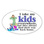 I Take My Kids Everywhere Sticker (Oval)