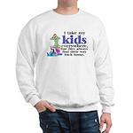 I Take My Kids Everywhere Sweatshirt