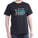 I Take My Kids Everywhere Dark T-Shirt