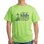 I Take My Kids Everywhere Green T-Shirt