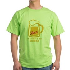 Beer Its Whats For Dinner T-Shirt