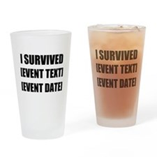 I Survived Personalize It! Drinking Glass