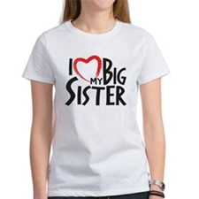 I HEAT MY BIG SISTER T-Shirt