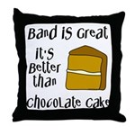 Band Is Great Throw Pillow