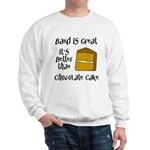 Band Is Great Sweatshirt
