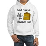 Band Is Great Hooded Sweatshirt