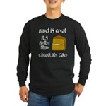Band Is Great Long Sleeve Dark T-Shirt