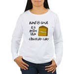 Band Is Great Women's Long Sleeve T-Shirt