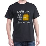 Band Is Great Dark T-Shirt