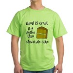 Band Is Great Green T-Shirt