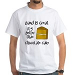 Band Is Great White T-Shirt