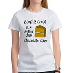 Band Is Great Women's T-Shirt