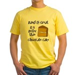 Band Is Great Yellow T-Shirt