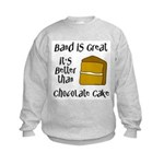 Band Is Great Kids Sweatshirt