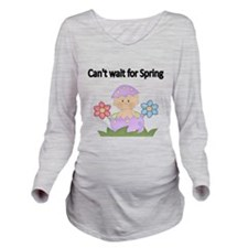 Cant Wait For Spring Long Sleeve Maternity T-Shirt