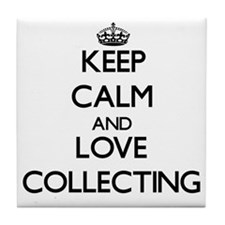 Keep calm and love Collecting Tile Coaster