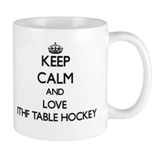 Keep calm and love Ithf Table Hockey Mugs