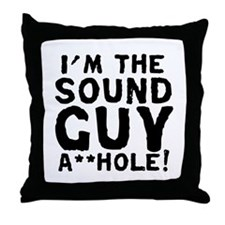 "I'M THE "" F**KIN' SOUND GUY Throw Pillow"