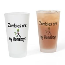 Zombies are my Homeboys Drinking Glass